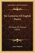 Six Centuries of English Poetry: Tennyson to…