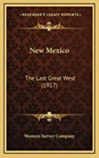 New Mexico: The Last Great West (1917) by…