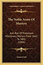 The Noble Army of Martyrs: And Roll of…