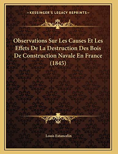 observations-sur-les-causes-et-les-effets-de-la-destruction-des-bois-de-construction-navale-en-france-1845-french-edition