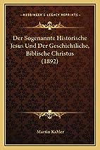 Der Sogenannte Historische Jesus Und Der…