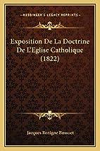 Exposition de La Doctrine de L'Eglise…