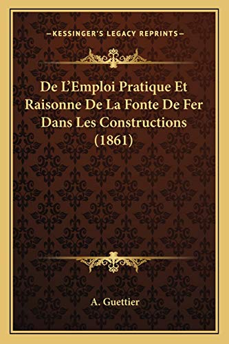 de-lemploi-pratique-et-raisonne-de-la-fonte-de-fer-dans-les-constructions-1861-french-edition
