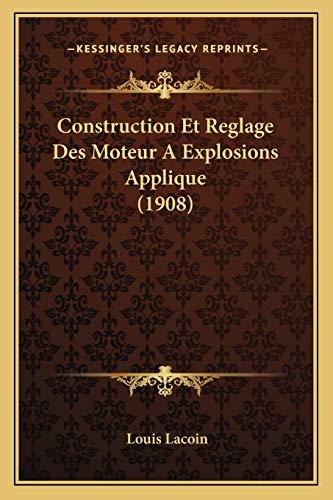 construction-et-reglage-des-moteur-a-explosions-applique-1908-french-edition