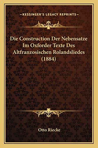die-construction-der-nebensatze-im-oxforder-texte-des-altfranzosischen-rolandsliedes-1884-german-edition