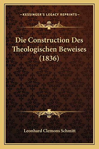 die-construction-des-theologischen-beweises-1836-german-edition
