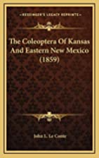 The Coleoptera Of Kansas And Eastern New…