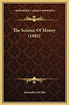 The science of money by Alexander Del Mar