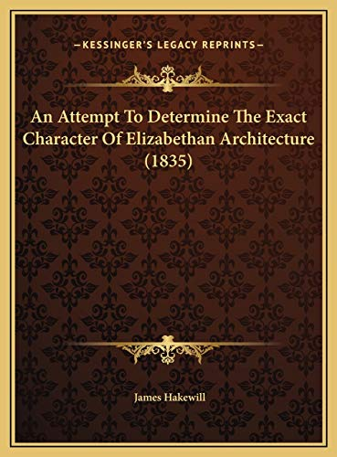 an-attempt-to-determine-the-exact-character-of-elizabethan-architecture-1835