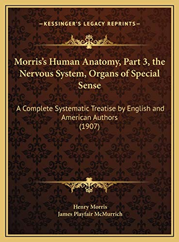 morriss-human-anatomy-part-3-the-nervous-system-organs-of-special-sense-a-complete-systematic-treatise-by-english-and-american-authors-1907