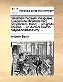 Berry, Andrew: Tentamen medicum, inaugurale, quædam de phrenitide Vera complectens. Quod, ... pro gradu doctoris, ... eruditorum examini subjicit Andreas Berry, ... (Latin Edition)