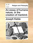 An essay of humane nature, or the creation…