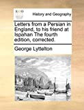 Lyttelton, George: Letters from a Persian in England, to his friend at Ispahan The fourth edition, corrected.