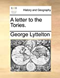 Lyttelton, George: A letter to the Tories.
