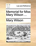 Wilson, Mary: Memorial for Miss Mary Wilson ...