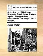 A vindication of Sir Isaac Newton's…