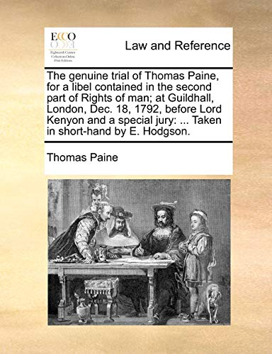 the-genuine-trial-of-thomas-paine-for-a-libel-contained-in-the-second-part-of-rights-of-man-at-guildhall-london-dec-18-1792-before-lord-kenyon-jury-taken-in-short-hand-by-e-hodgson