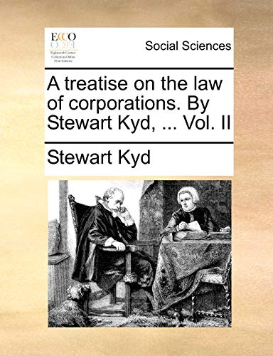 a-treatise-on-the-law-of-corporations-by-stewart-kyd-vol-ii