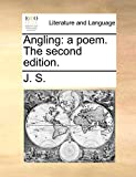 J. S.: Angling: a poem. The second edition.