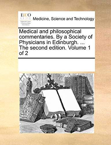 medical-and-philosophical-commentaries-by-a-society-of-physicians-in-edinburgh-the-second-edition-volume-1-of-2