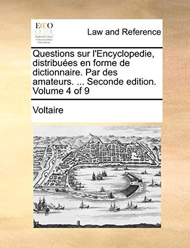 questions-sur-lencyclopedie-distribues-en-forme-de-dictionnaire-par-des-amateurs-seconde-edition-volume-4-of-9-french-edition