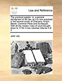 Lilly, John: The practical register: or, a general abridgment of the law, as it is now practised in the several courts of Chancery, King's Bench, Common Pleas and ... down to 1719. In two volumes  Volume 2 of 2