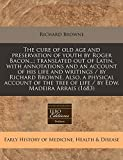 Browne, Richard: The cure of old age and preservation of youth by Roger Bacon...; translated out of Latin, with annotations and an account of his life and writings / ... tree of life / by Edw. Madeira Arrais (1683)