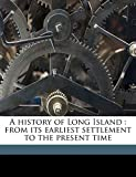Ross, Peter: A history of Long Island: from its earliest settlement to the present time