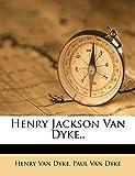 Van Dyke, Henry: Henry Jackson Van Dyke..