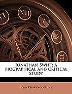 Jonathan Swift; A Biographical And Critical…