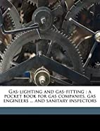 Gas-lighting and gas-fitting: a pocket book…