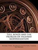 Owen, Wilfred: Toll roads and the problem of highway modernization