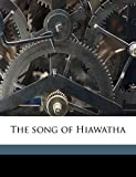 Longfellow, Henry Wadsworth: The song of Hiawatha