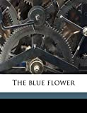 Van Dyke, Henry: The blue flower