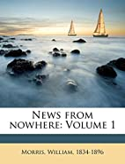News from nowhere: Volume 1 by William…