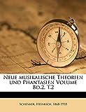 Schenker, Heinrich: Neue Musikalische Theorien Und Phantasien Volume Bd.2, T.2 (German Edition)