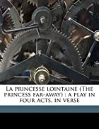 La Princesse Lointaine by Edmond Rostand