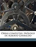Darío, Rubén: Obras completas; prólogo de Alberto Ghiraldo (Spanish Edition)