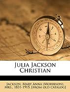 Julia Jackson Christian by Mary Anna…