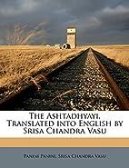 The Ashtadhyayi. Translated into English by…