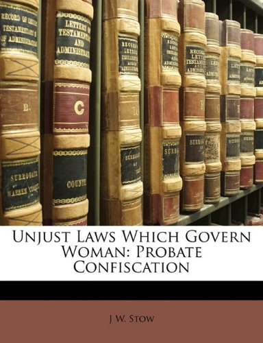 unjust-laws-which-govern-woman-probate-confiscation