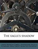 Cabell, James Branch: The eagle's shadow