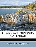 Glasgow, University of: Glasgow University Calendar