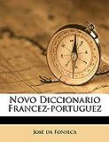 Fonseca, José da: Novo Diccionario Francez-portuguez