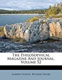 Tilloch, Andrew: The Philosophical Magazine And Journal, Volume 52