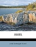 Rodó, José Enrique: Ariel (Spanish Edition)