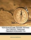 Gotthelf, Jeremias: Volksausgabe Seiner Werke Im Urtext, Volume 3; Volumes 5-6 (German Edition)