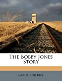 Rice, Grantland: The Bobby Jones Story
