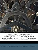Atallah, Mikhail J: Cascading divide-and-conquer: a technique for designing parallel algorithms