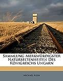 Klein, Michael: Sammlung Merkwürdigster Naturseltenheiten Des Königreichs Ungarn (German Edition)